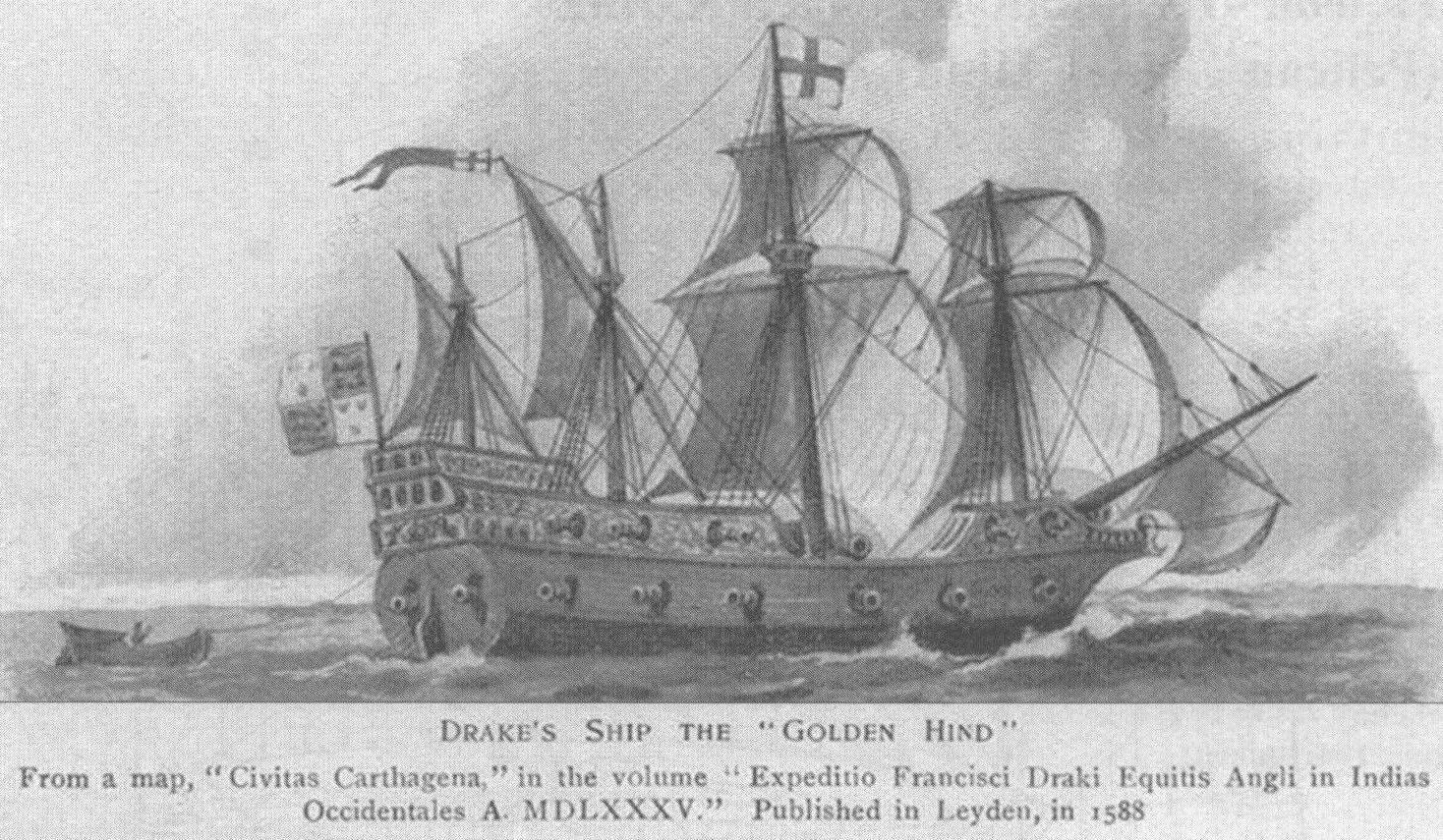 Забавный «ляп»: изображение «Голден Хайнд» как четырехмачтового галеона. Как явствует из подписи, этот рисунок был сделан в 1588 году, когда корабль Дрейка еще был «жив и здоров»...